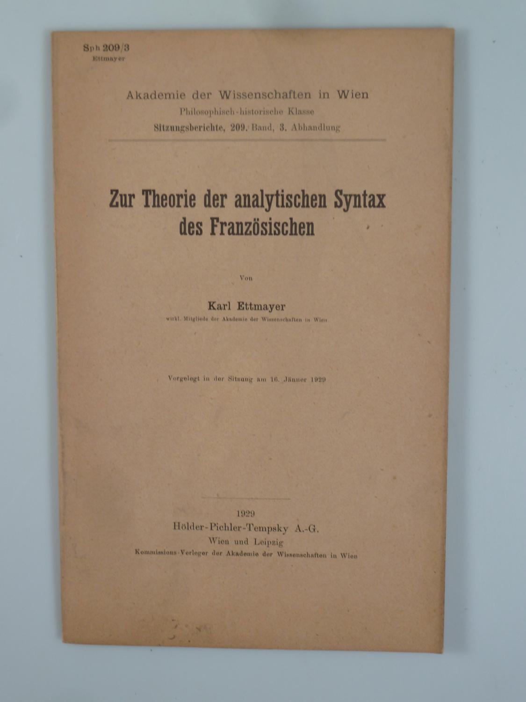 Zur Theorie der analytischen Syntax des Französischen.: ETTMAYER, Karl.
