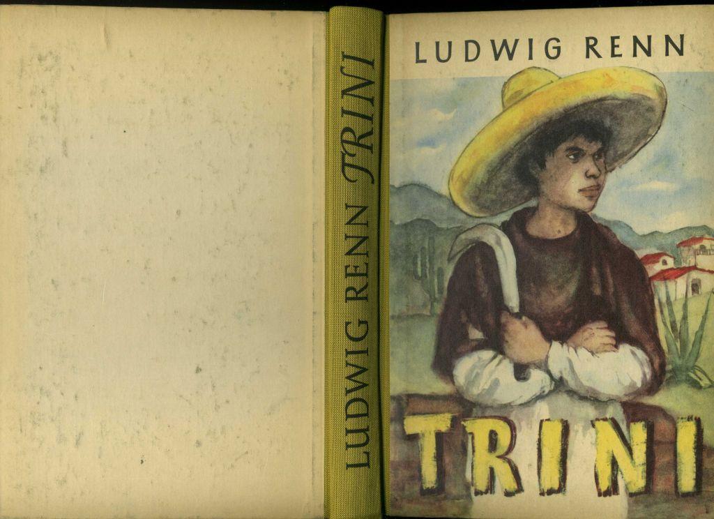 Trini Die Geschichte eines Indianerjungen Mit Illustrationen: Renn, Ludwig: