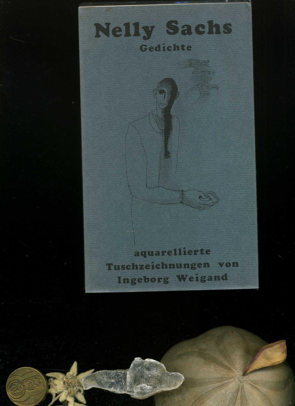 Gedichte. Aquarellierte Tiuschzeichnungen von Rodja Weigand. - Nelly Sachs