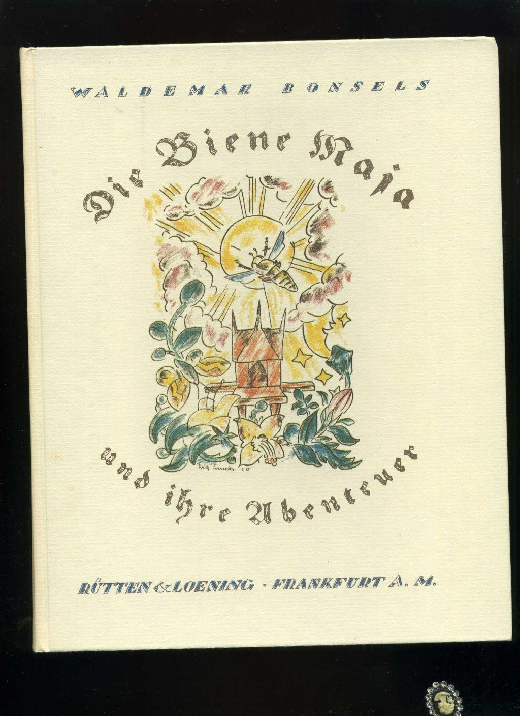 Die Biene Maja und ihre Abenteuer. Mit: Bonsels, Waldemar:
