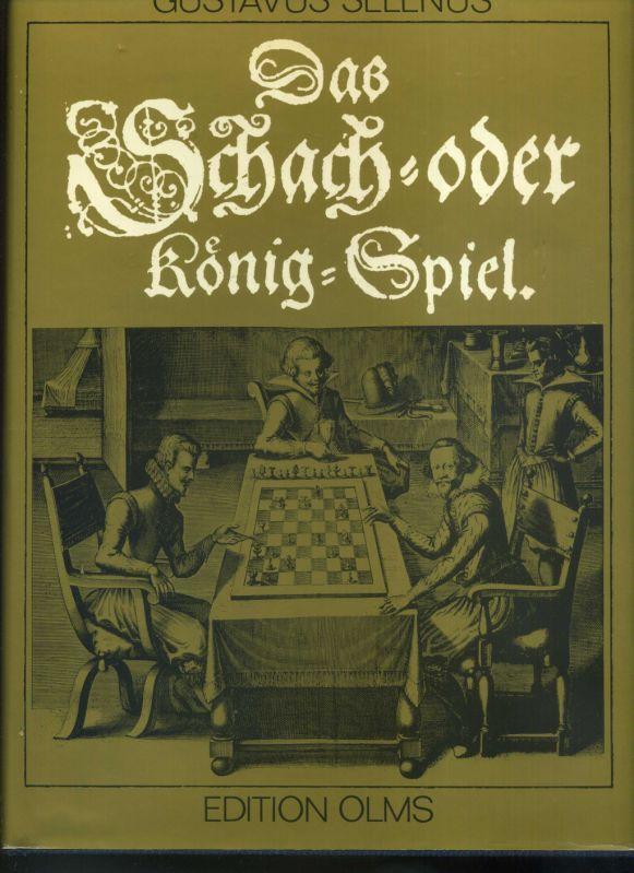 Das Schach- oder König-Spiel. In der Reihe: Selenus, Gustavus (d.i