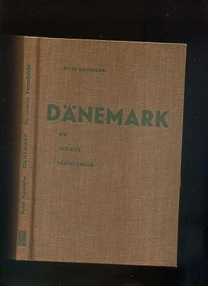 Dänemark - Ein soziales Versuchsfeld. Mit einem: Manniche, Peter: