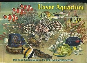 Unser Aquarium. Der Neue Sammel - Atlas: Sammelbilder / Zigarettenbilder