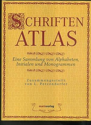 Schriftenatlas: Eine Sammlung von Alphabeten, Initialen und: Hofrat L Petzendorfer: