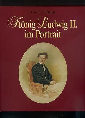 König Ludwig II. im Portrait.: Elmar D. Schmid: