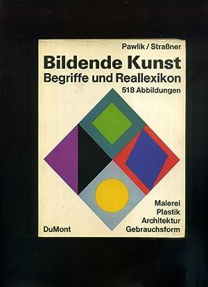 Bildende Kunst.Begriffe und Reallexikon. Malerei Plastik Architektur: Johannes Pawlik /