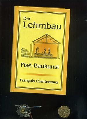 Der Lehmbau: Das klassische Buch über Pisé-Baukunst.: François Cointereaux: