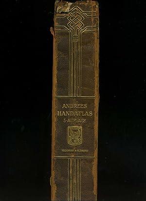 Andrees Allgemeiner Handatlas in 139 Haupt- und: Andrees / Handatlas