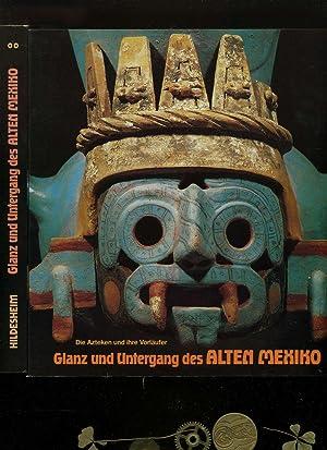 Die Azteken und ihre Vorläufer. Glanz und: Die Azteken und
