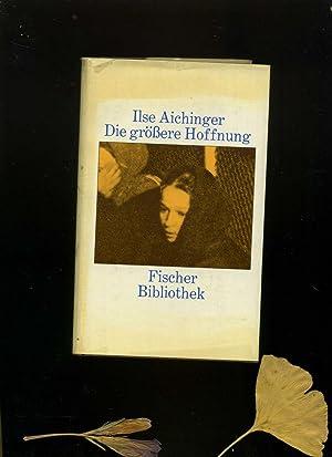 Die größere Hoffnung.: Ilse Aichinger: