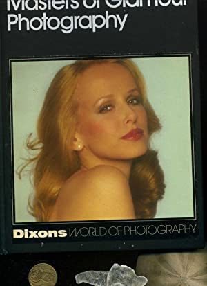 Dixons World of Photography. Masters of Glamour photography. Text in englischer Sprache / English...