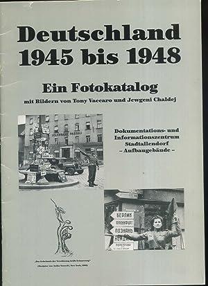 Deutschland 1945 - 1948. Ein Fotokatalog mit: Vaccaro / Chaldej: