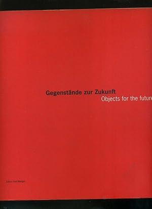 Gegenstände zur Zukunft / Objects for the: Stellwerk / Annette