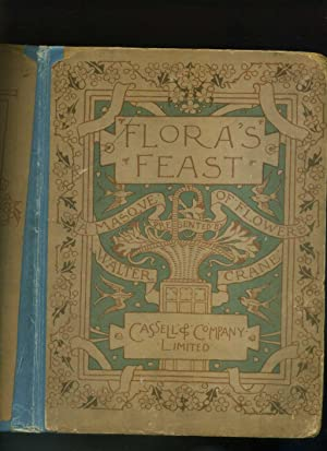 Flora's Feast. A Masque of Flowers. Penned: CRANE, WALTER: