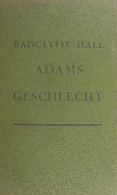 Adams Geschlecht - Hall, Radclyffe