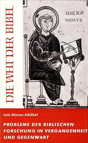 Probleme der biblischen Forschung in Vergangenheit und: Schökel, Luis Alonso