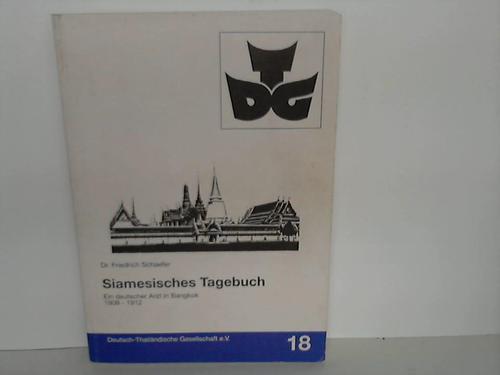 Siamesisches Tagebuch. Ein deutscher Arzt in Bangkok: Schaefer, Dr. Friedrich
