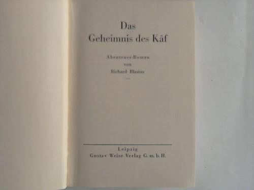 Das Geheimnis des Kaf. Abenteuer-Roman: Blasius, Richard