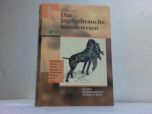 Das Jagdgebrauchshundewesen: Uhde, Heinrich