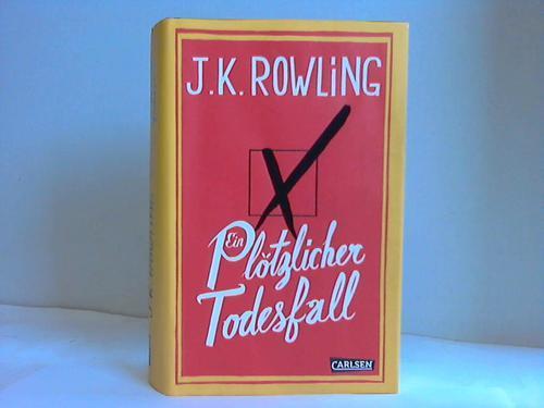 Ein plötzlicher Todesfall: Rowling, J. K.