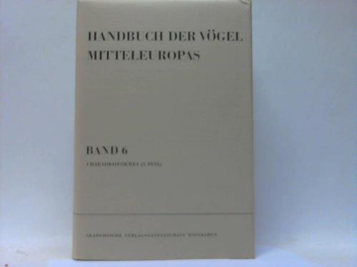 Handbuch der Vögel Mitteleuropas. Band 6: Charadriiformes: Glutz von Blotzheim,