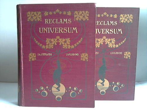 Illustrierte Wochenschrift. 24. Jahrgang 1908. Erster und Zweiter Halbband. 2 Bände: Reclams ...