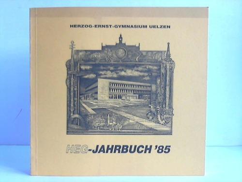HEG-Jahrbuch '85. Schuljahr 1984/85: Uelzen - Herzog-Ernst-Gymnasium