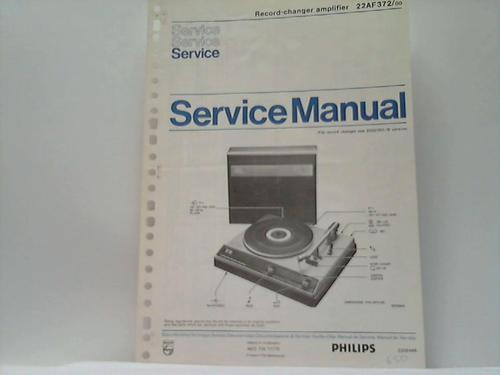 Record-changer amplifier 22AF372/00: Philips; Service Manual