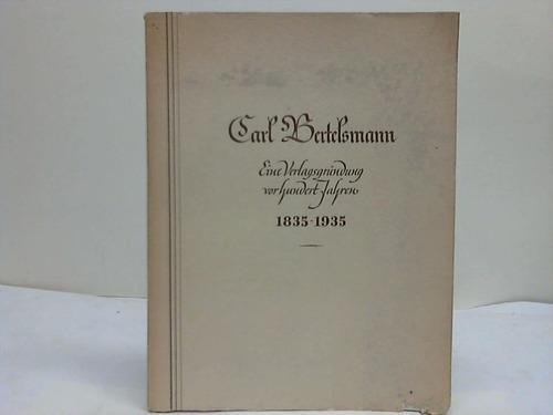Carl Bertelsmann. Ein Bild seines Lebens. Zur: Mohn, H. (Hrsg.)