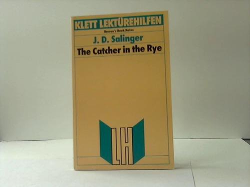 The Catcher in the Rye: Salinger, J. D.
