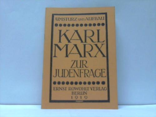 Zur Judenfrage von Karl Marx. Umsturz und: Grossmann, Stefan (Hrsg.)