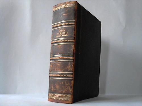 Die Wunder des Himmels oder Gemeinfassliche Darstellung des Weltsystems: Littrow, J. J. von