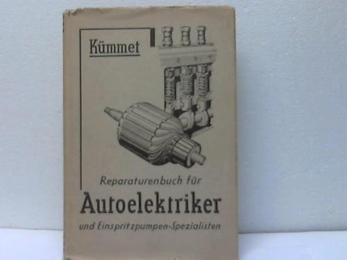 Reparaturenbuch für Auto-Elektriker und Einspritzpumpen-Spezialisten. 2 Teile: Kümmet, H.