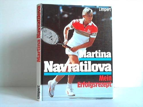 Mein Erfolgsrezept - Navratilova, Martina