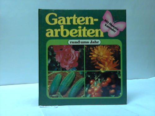 Gartenarbeiten rund ums Jahr mit Monatskalender: Bacher, Rolf
