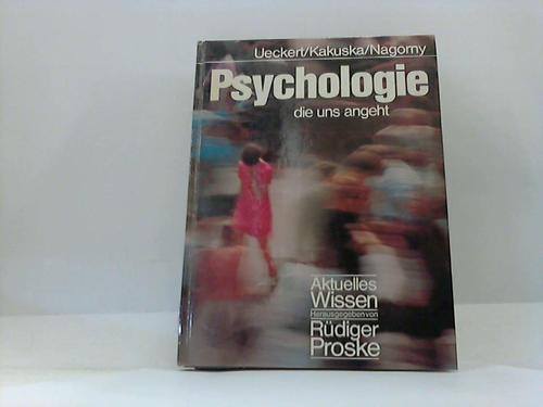 Psychologie die uns angeht: Ueckert, Hans; Kakuska