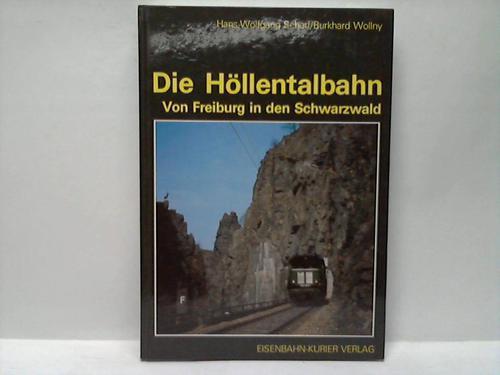 Die Höllentalbahn. Von Freiburg in den Schwarzwald: Scharf, Hans-Wolfgang/Wollny, Burkhard