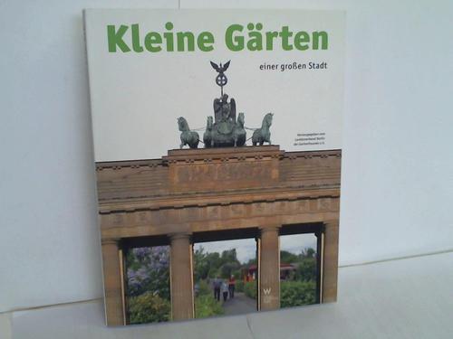 Kleine Gärten Einer Großen Stadt Die Kleingartenbewegung Berlins In