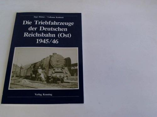Die Triebfahrzeuge der Deutschen Reichsbahn (Ost) 1945/46 - Hütter, Ingo/ Kubitzki, Volkmar