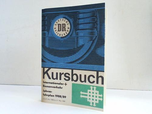 Kursbuch der Deutschen Reichsbahn. Internationaler und Binnenverkehr 1988/89: Ministerium für ...