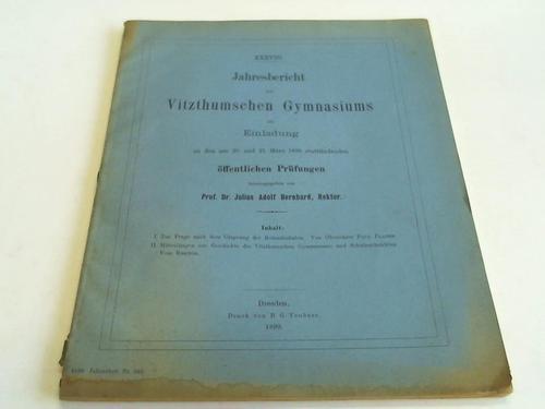 XXXVIII. Jahresbericht des Vitzthumschen Gymnasiums als Einladung: Bernhard, Julius Adolf