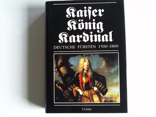 Kaiser - König - Kardinal. D : Straubel, Rolf (Hrsg.)