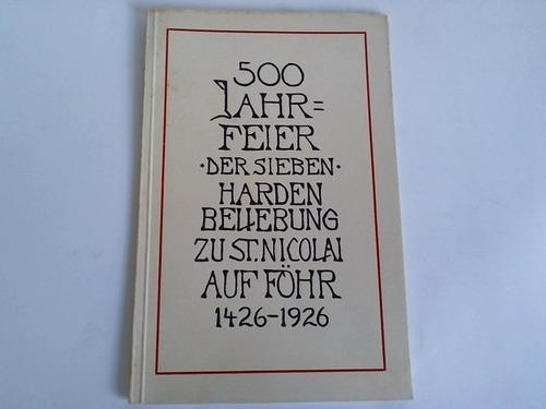 Reden und Predigten zur 500-Jahrfeier der Sieben-Harden-Beliebung vom 19.-21. Juni 1926 auf Föhr
