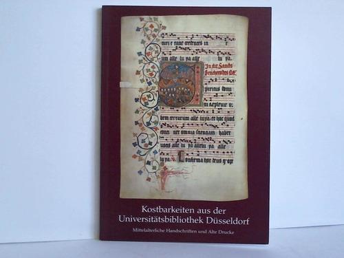 Kostbarkeiten aus der Universitätsbibliothek Düsseldorf. Mittelalterliche Handschriften: Gattermann, Günter (Hrsg.)