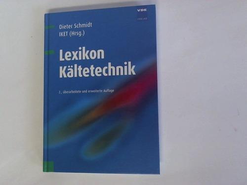 Lexikon Kältetechnik - Schmidt, Dieter IKET (Hrsg.)