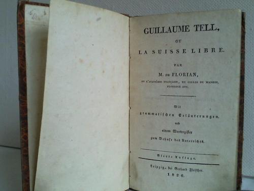 Guillaume Tell, ou la Suisse Libre: Florian, M. de