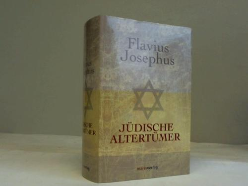 Jüdische Altertümer. Mit Paragraphenzählung nach Flavii Josephi: Josephus, Flavius