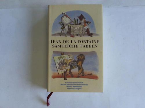 Sämtliche Fabeln. Illustriert von Grandville: Fontaine, Jean de