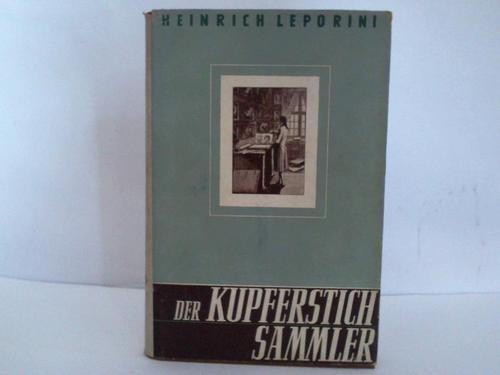 Der Kupferstichsammler. Ein Handbuch mit Künstlerverzeichnis: Leporini, Heinrich