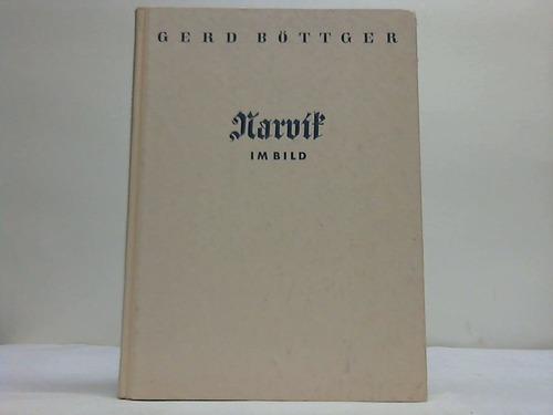 Narvik im Bild. Deutschlands Kampf unter der Mitternachtssonne. Ein Erlebnisbericht in Wort und ...
